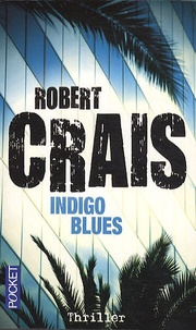 Robert Crais - Indigo blues.
