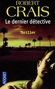 Robert Crais - Le dernier détective.