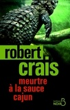 Robert Crais - Meurtre à la sauce cajun.