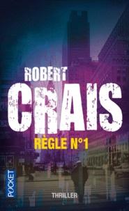 Robert Crais - Règle numéro un.