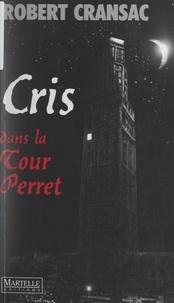 Robert Cransac - Cris dans la Tour Perret.