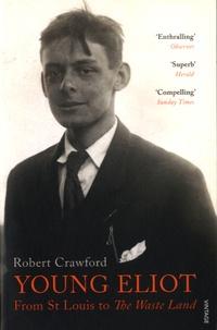 Robert Crawford - Young Eliot.