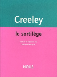 Robert Creeley - Le Sortilège.