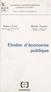Robert Cros et Denise Flouzat - Études d'économie publique.