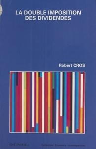 Robert Cros - La double imposition des dividendes.