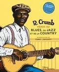 Robert Crumb - Héros du blues, du jazz et de la country. 1 CD audio