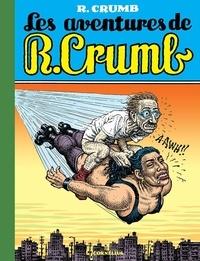 Robert Crumb - Les aventures de R. Crumb.