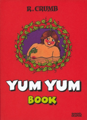 Robert Crumb - Yum Yum Book.