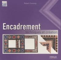 Robert Cunning - Encadrement - Techniques et création.