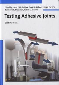 Robert D. Adams - Testing Adhesive Joints - Best Practices.
