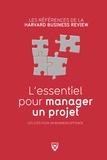 Robert D. Austin et Richard Luecke - L'essentiel pour manager un projet.