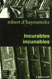 Robert d' Hayeunickx - Incurables incunables.