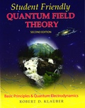 Robert D. Klauber - Student Friendly Quantum Field Theory.