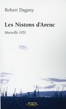 Robert Dagany - Les Nistons d'Arenc.
