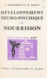 Robert Dailly et Cyrille Koupernik - Développement neuro-psychique du nourrisson - Sémiologie normale et pathologique.