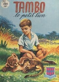 Robert Dallet - Tambo, le petit lion.