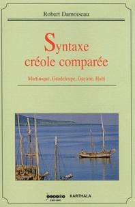 Robert Damoiseau - Syntaxe créole comparée - Martinique, Guadeloupe, Guyane, Haïti.