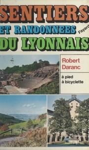 Robert Daranc et Michel Pluvinage - Sentiers et randonnées du Lyonnais.