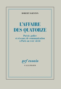 Deedr.fr L'Affaire des Quatorze - Poésie, police et réseaux de communication à Paris au XVIIIe siècle Image