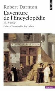 Robert Darnton - L'aventure de l'Encyclopédie (1775-1800) - Un best-seller au siècle des Lumières.