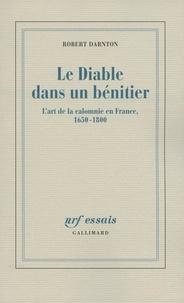 Robert Darnton - Le Diable dans un bénitier - L'art de la calomnie en France, 1650-1800.