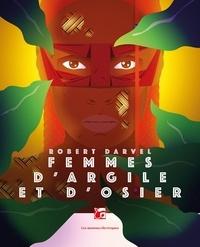 Robert Darvel - Femmes d'argile et d'osier.