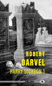 Robert Darvel - Harry Dickson Tome 1 : .