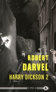 Robert Darvel - Harry Dickson Tome 2 : .