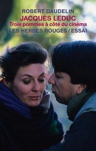 Robert Daudelin - Jacques Leduc - Trois pommes à côté du cinéma.