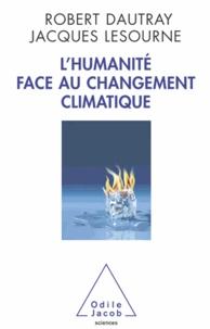 Robert Dautray et Jacques Lesourne - Humanité face au changement climatique (L').