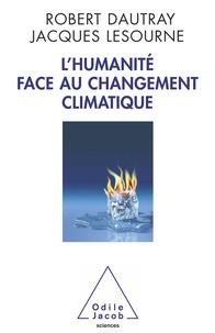 Robert Dautray et Jacques Lesourne - L'Humanité face au changement climatique.