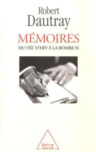 Robert Dautray - Mémoires - Du Vél d'Hiv à la bombe H.