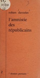 Robert Davezies - L'amnistie des républicains.