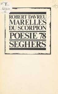 Robert Davreu et Michel Deguy - Marelles du scorpion.