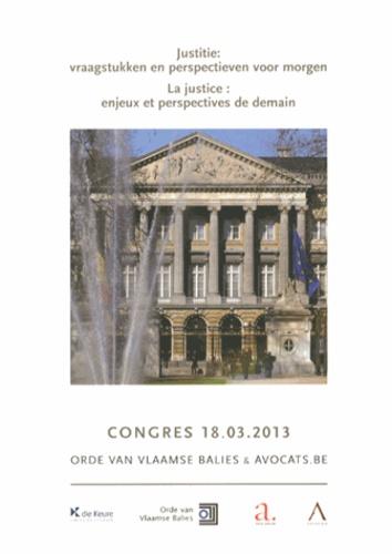 Robert De Baerdemaeker et Edgar Boydens - La justice : enjeux et perspectives de demain.