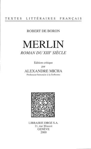 Merlin. Roman du XIIIe siècle