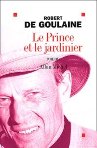 Robert de Goulaine - Le prince et le jardinier.