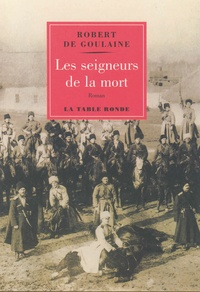 Robert de Goulaine - Les seigneurs de la mort.