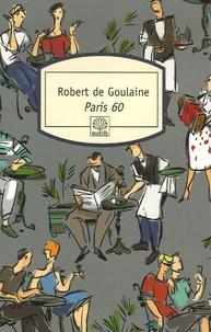 Robert de Goulaine - Paris 60.