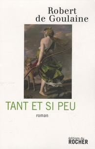 Robert de Goulaine - Tant et si peu.