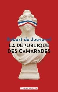 Robert de Jouvenel et Jacques de Saint-Victor - La République des camarades.