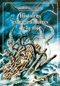 Robert de La Croix - Histoires extraordinaires de la mer.