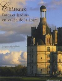 Robert de Laroche - Châteaux, parcs et jardins en vallée de la Loire.