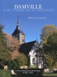 Robert de Laroche - Damville - Une commune et son pays.