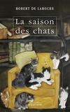 Robert de Laroche - La saison des chats.