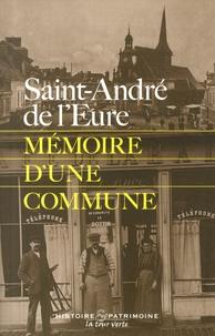 Robert de Laroche - Saint-André de l'Eure - Mémoire d'une commune.