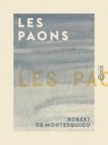 Robert de Montesquiou - Les Paons.