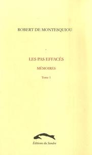 Robert de Montesquiou - Les pas effacés - Mémoires Tome 1.