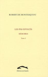 Robert de Montesquiou - Les pas effacés - Mémoires, tome 2.