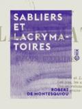 Robert de Montesquiou - Sabliers et Lacrymatoires - Élégies guerrières et humaines.